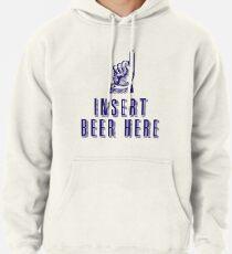 Insert Beer Here Pullover Hoodie