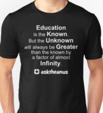 Education is The Known but The Unknown is Greater Unisex T-Shirt