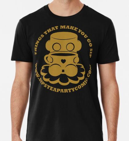 STPC: Things That Make You Go Sip (Gold O'BOT) 1.0 Premium T-Shirt