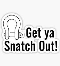 Get Ya Snatch Out! Sticker