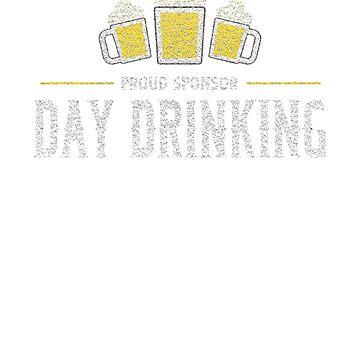 Proud Sponsor of Day Drinking T-Shirt Funny Drinking Shirt by unicornthreadz