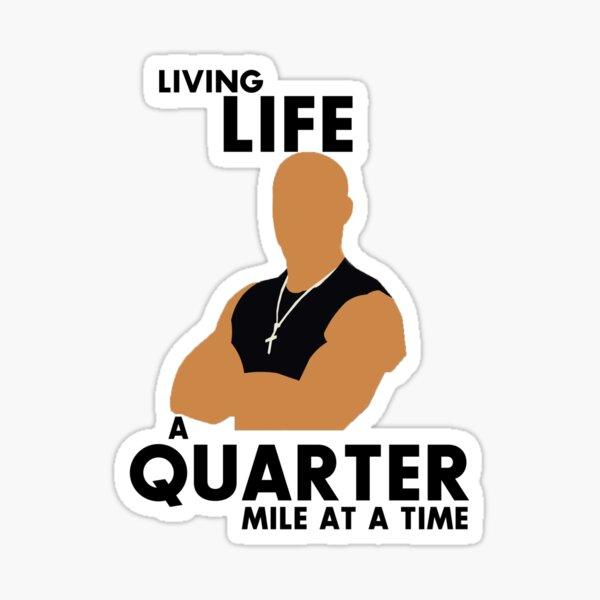Living Life a quarter mile at a time Sticker