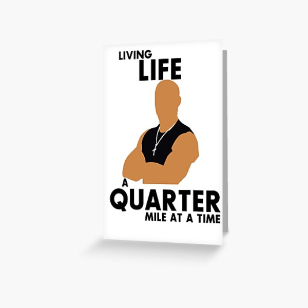 Living Life a quarter mile at a time Greeting Card