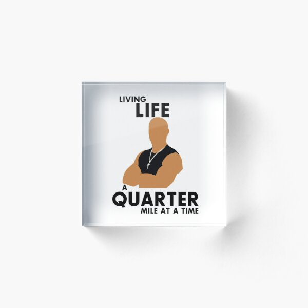 Living Life a quarter mile at a time Acrylic Block