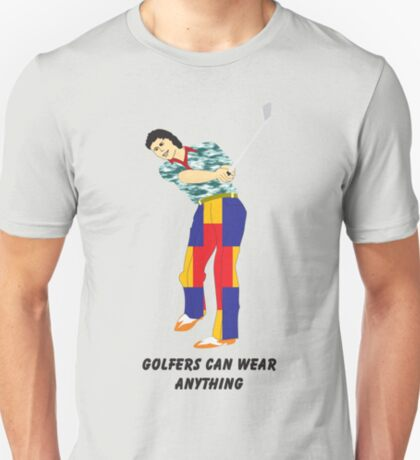 Golfers can wear anything T-Shirt