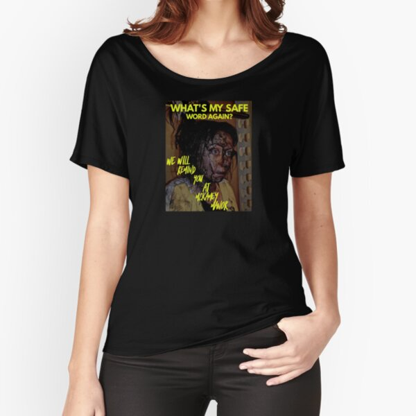 What's my safe word? Relaxed Fit T-Shirt