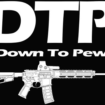 Down To Pew  by Patriot76