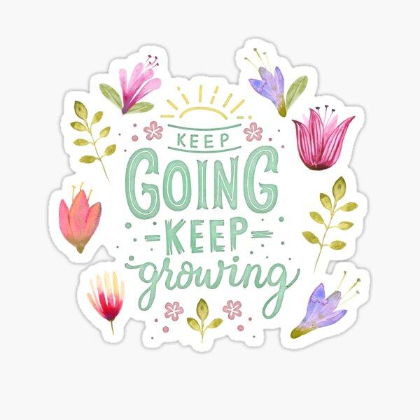 Keep Going Keep Growing Sticker