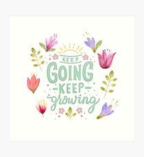 Keep Going Keep Growing Kunstdruck