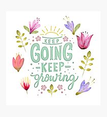 Keep Going Keep Growing Photographic Print