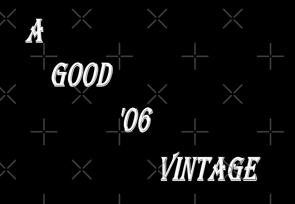 A Good '06 Vintage (White Writing) by C J Lewis