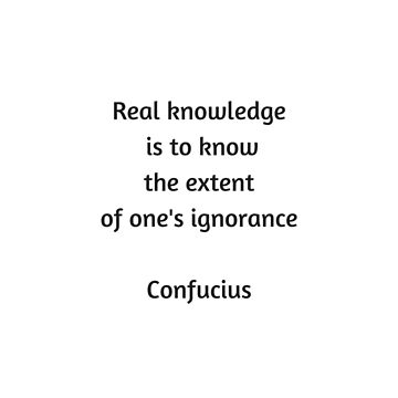 Confucius Quote - Real knowledge is to know the extent of ones ignorance by IdeasForArtists