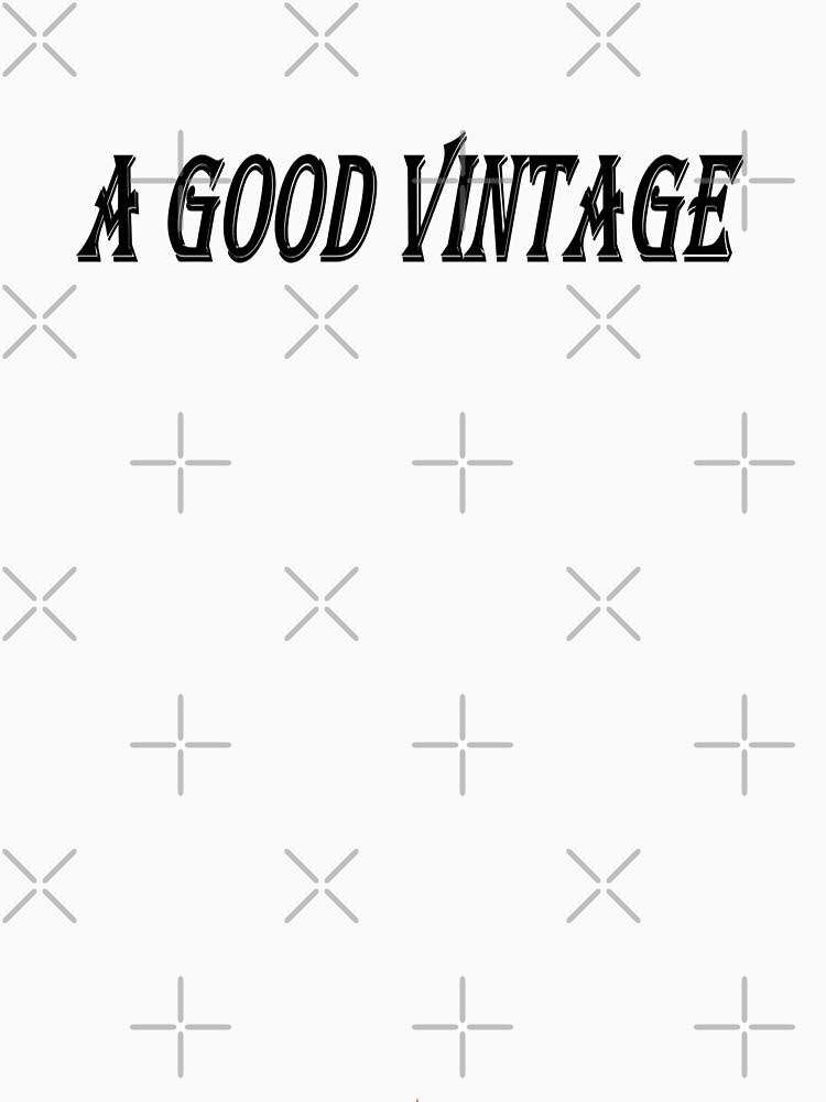 A Good Vintage (Black Writing) by chrisjoy
