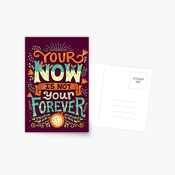 Your now is not your forever Postcard