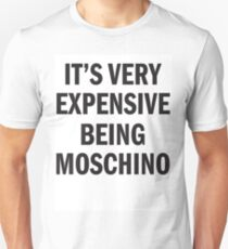 IT'S VERY EXPENSIVE BEING MOSCHINO T-Shirt