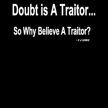 Doubt Is A Traitor (white writing) by chrisjoy