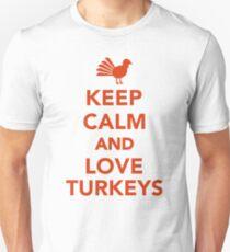 Keep calm and love turkeys Unisex T-Shirt