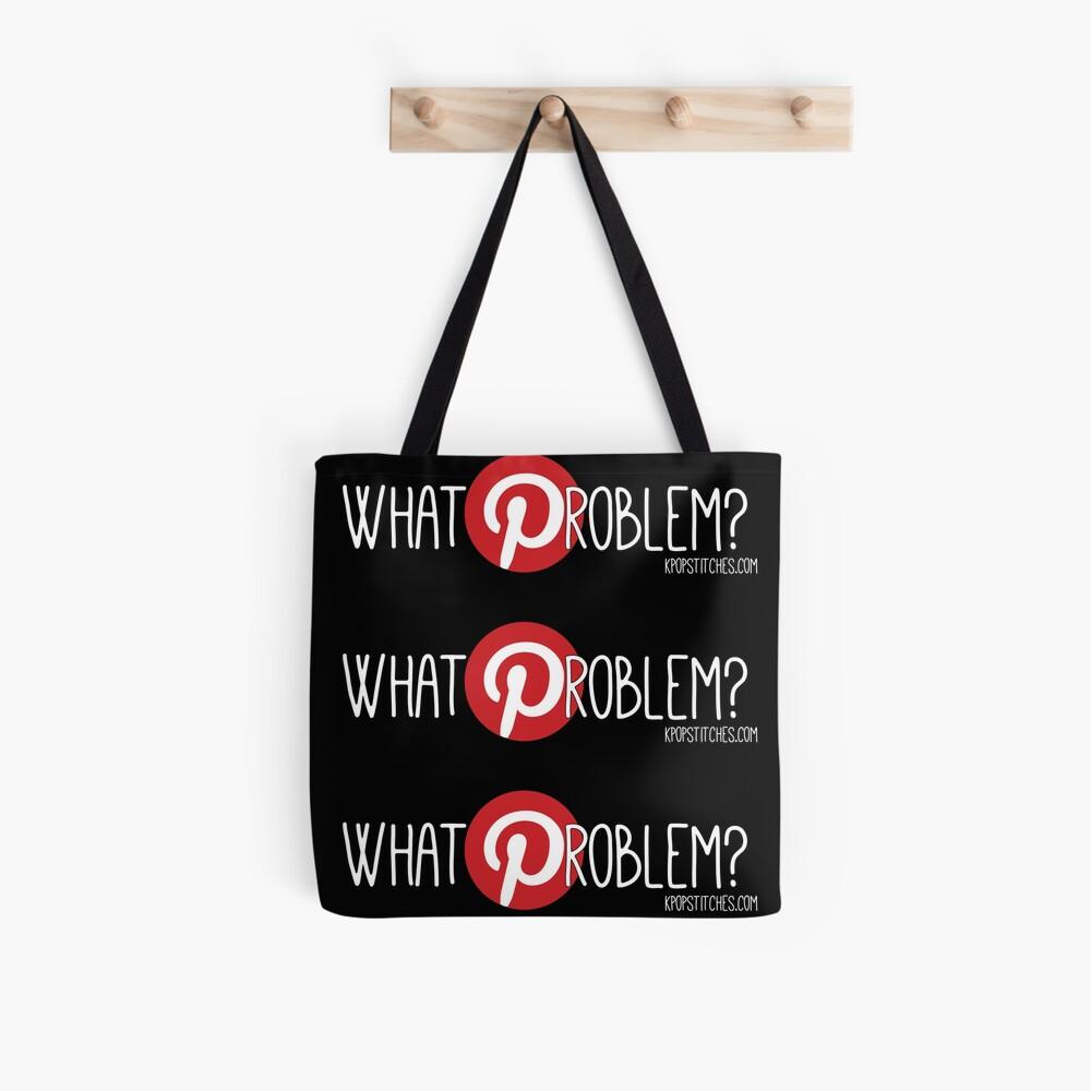 Pinterest: What Problem? Tote Bag