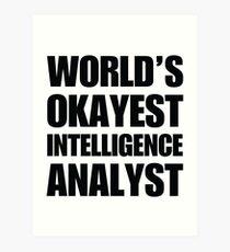 Funny World's Okayest Intelligence Analyst Coffee Mugs Art Print