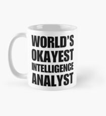 Funny World's Okayest Intelligence Analyst Coffee Mugs Classic Mug