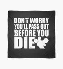 Don't Worry You'll Pass Out Before You Die Fitness Scarf