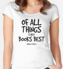 Books are Best Quote - Nikola Tesla Women's Fitted Scoop T-Shirt