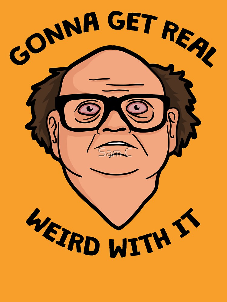 Frank Reynolds getting real weird with it. | Unisex T-Shirt