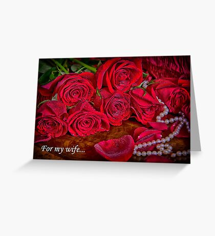 For My Wife Romantic Red Roses With Pearls  Greeting Card