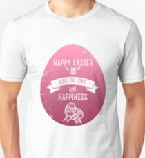 Happy Easter Full Of Love and Happiness Unisex T-Shirt