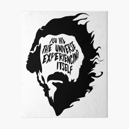 Alan Watts You Are the Universe Experiencing Itself Art Board Print