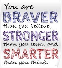 Sie sind Braver Stronger Smarter Poster