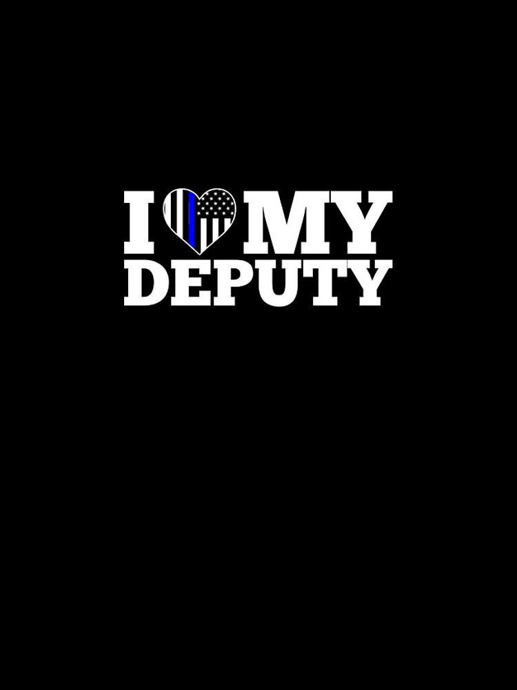 Deputy Sheriff Wife Love my Deputy by printedkicks