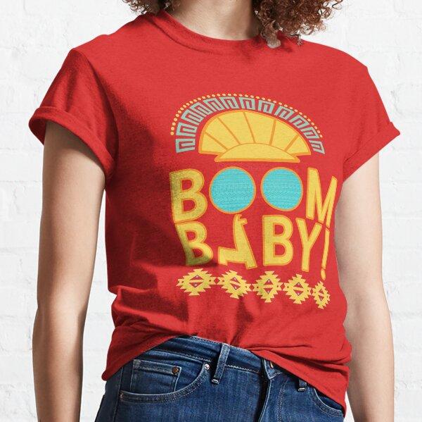 Boom Baby! Tee Classic T-Shirt