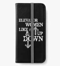 Funny Elevator Shirt & Other Gear Women Like it Up and Down iPhone Wallet/Case/Skin