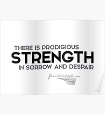 strength in sorrow and despair - charles dickens Poster