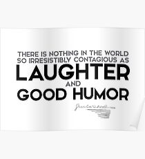 contagious: laughter and good humor - charles dickens Poster