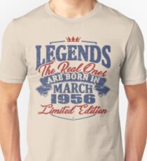 Legends the real ones are born in march 1956 Unisex T-Shirt