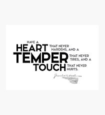 heart, temper, touch - charles dickens Photographic Print