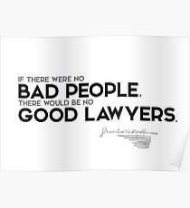 bad people, good lawyers - charles dickens Poster
