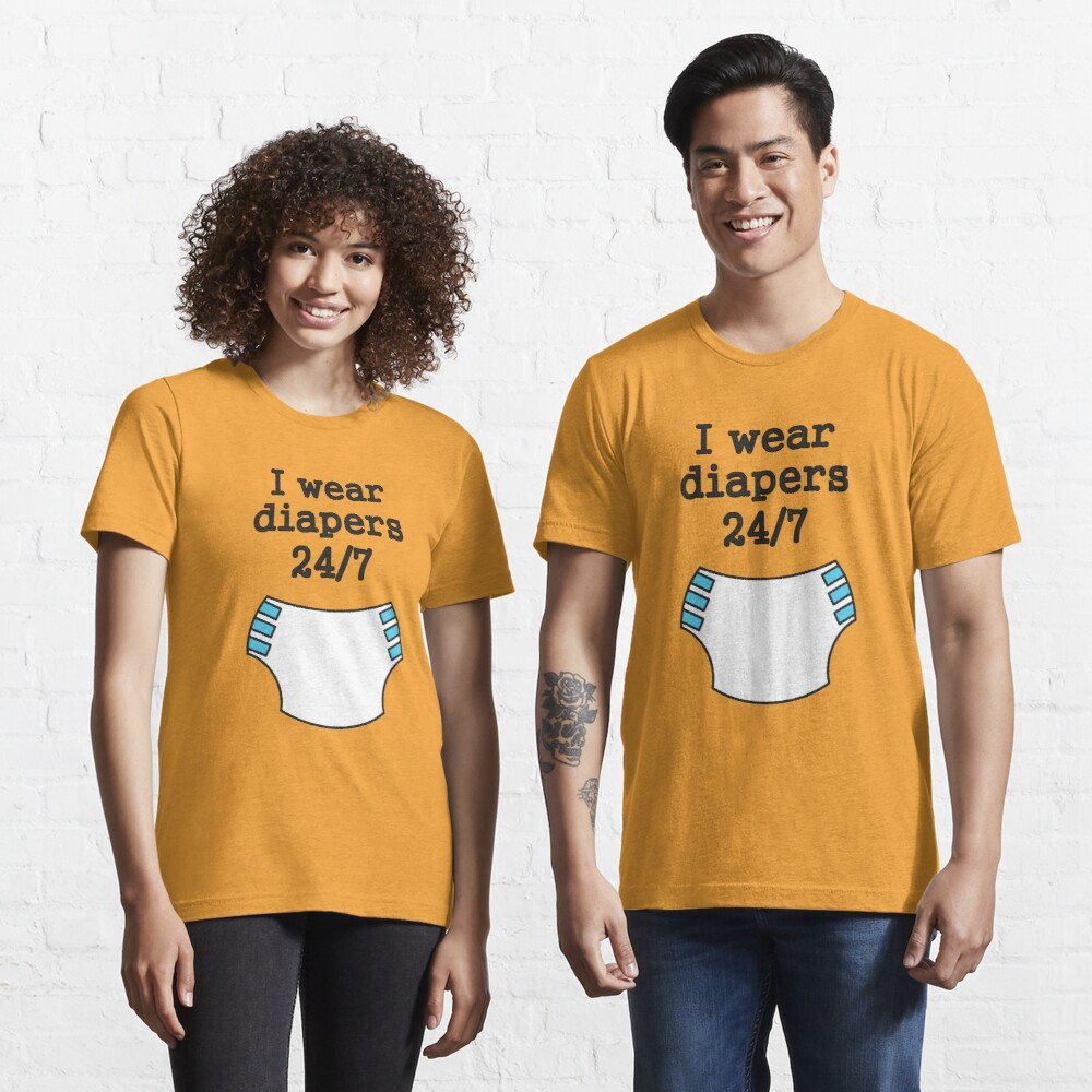 """""""I Wear Diapers 24/7"""" T-shirt By SheriffBear"""