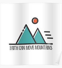 Faith Can Move Mountains - Christian Quote Poster