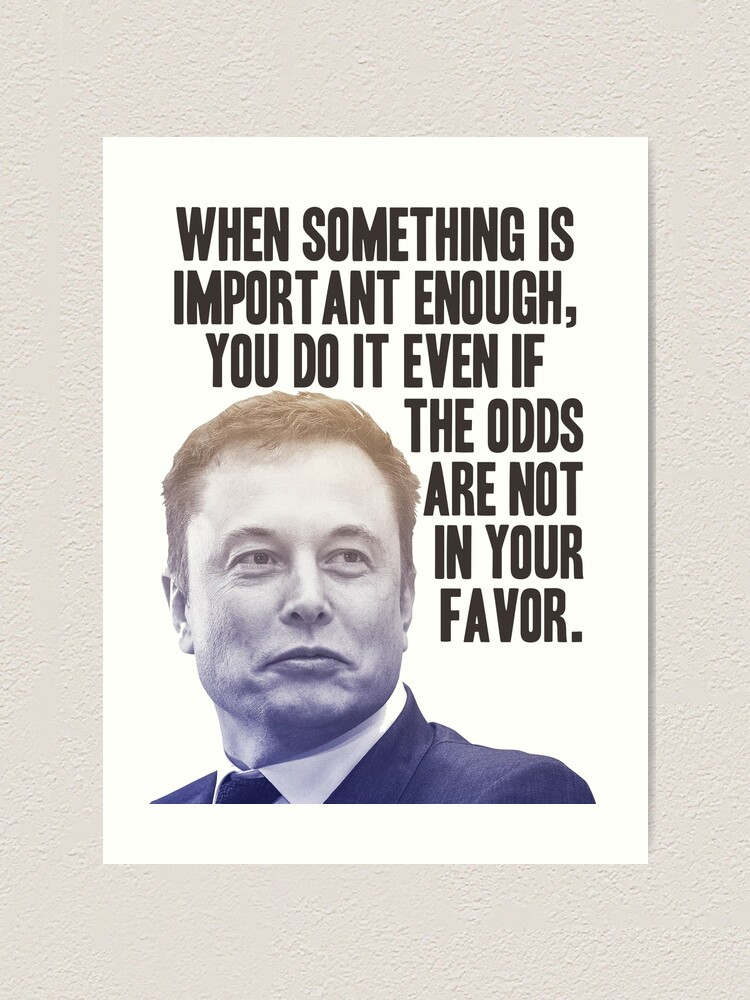 Elon Musk Quote Art Print By Nabk6 Redbubble