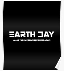 Earth Day Make The Environment Great Again Poster