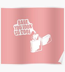 Babe, you look so cool Poster