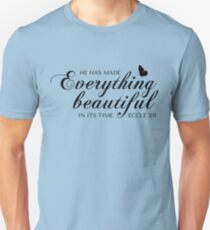 Eccle 3:11 He has made everything beautiful in its time Unisex T-Shirt