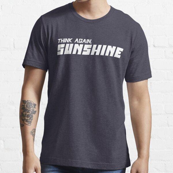Think Again Sunshine Jordan Peterson Quote (White Graphic) Essential T-Shirt