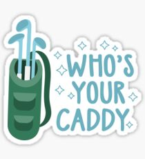 Whos your caddy | golf gifts for men | drinking games shirt | golf lover gift | drinking shirt | gifts for golfers | beer gifts men | beer gift for dad Sticker