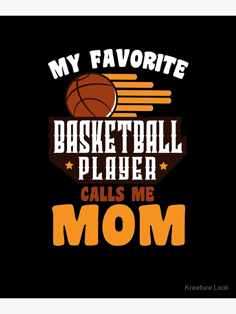 my favorite basketball player calls me mom | basketball shirt | basketball  coach gift | basketball team gift | sports quote | basketball quotes | ...