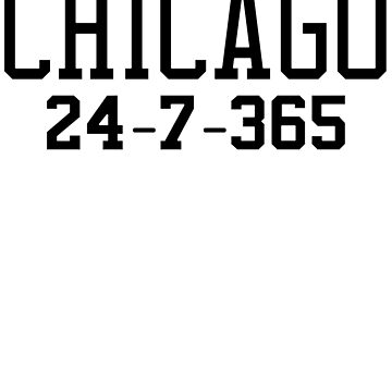 Chicago 24-7-365 Shirt - Gift For Chicago Fans by Galvanized