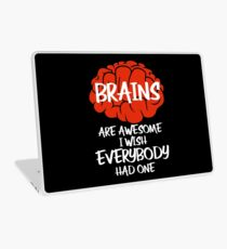 Brains Are Awesome I Wish Everybody Had One Laptop Skin